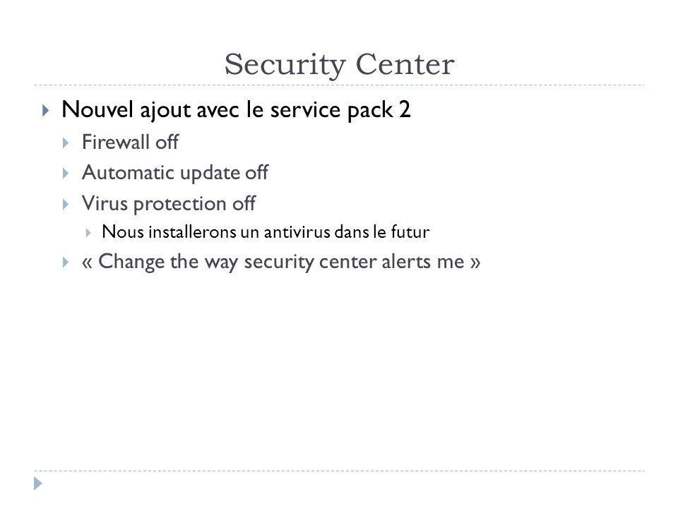 Security Center Nouvel ajout avec le service pack 2 Firewall off