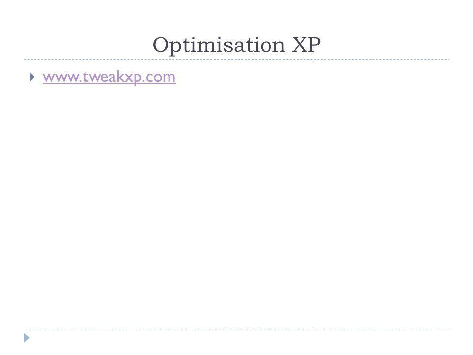 Optimisation XP www.tweakxp.com