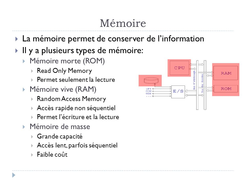Mémoire La mémoire permet de conserver de l'information