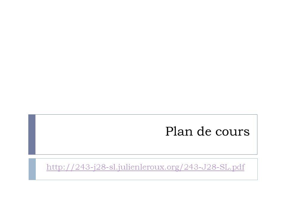 Plan de cours http://243-j28-sl.julienleroux.org/243-J28-SL.pdf