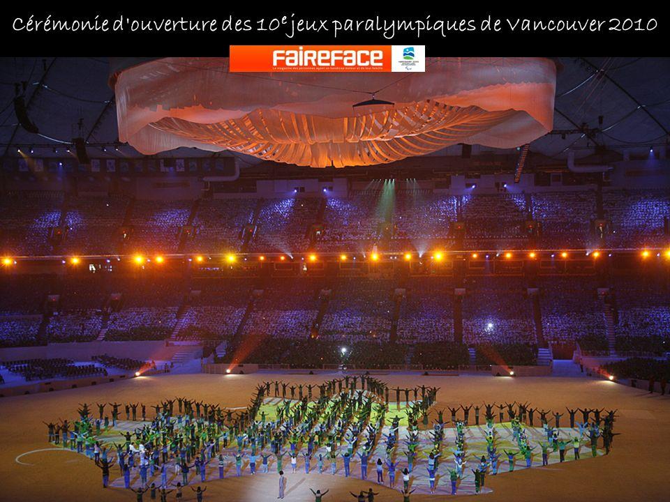 Cérémonie d ouverture des 10e jeux paralympiques de Vancouver 2010