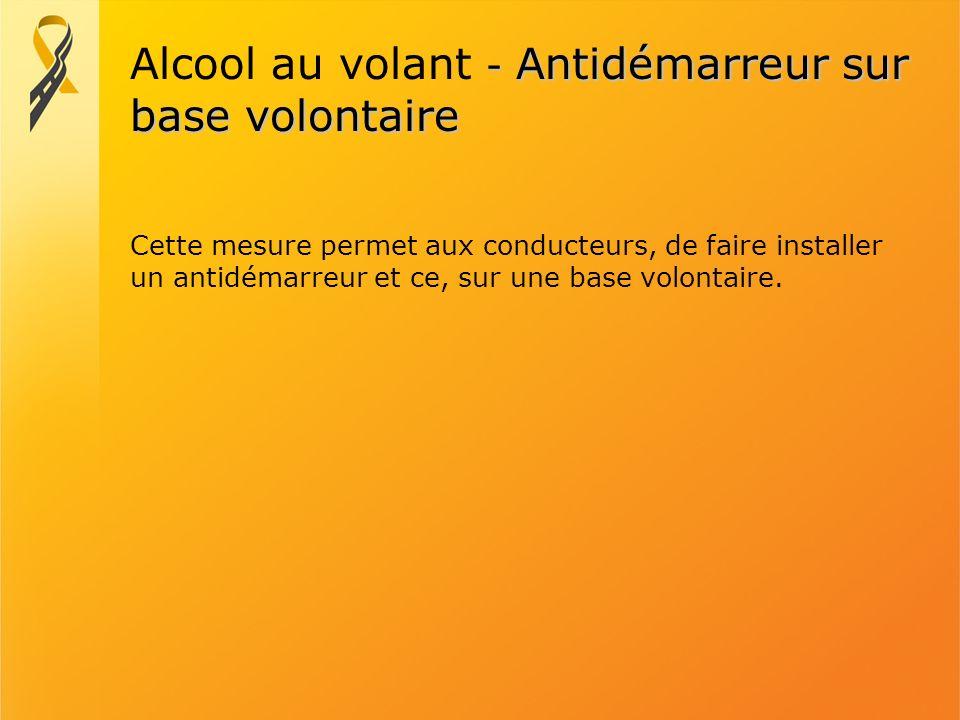 Alcool au volant - Antidémarreur sur base volontaire