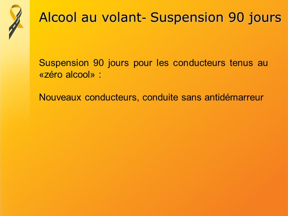 Alcool au volant- Suspension 90 jours