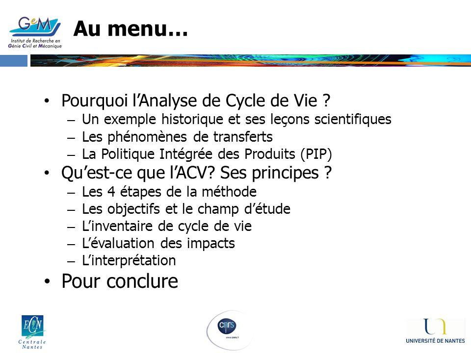 Au menu… Pour conclure Pourquoi l'Analyse de Cycle de Vie