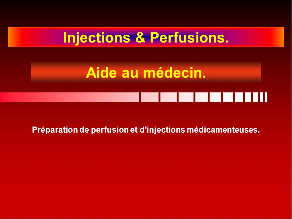 Injections & Perfusions. Aide au médecin.
