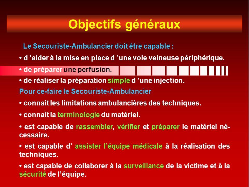 Objectifs généraux Le Secouriste-Ambulancier doit être capable :