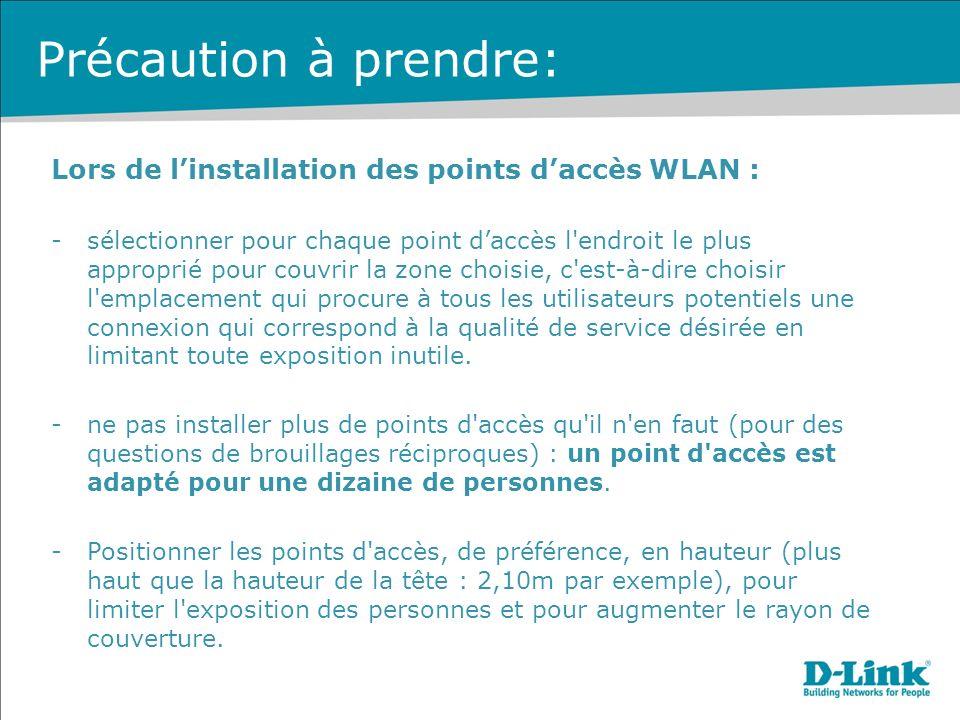 Précaution à prendre: Lors de l'installation des points d'accès WLAN :