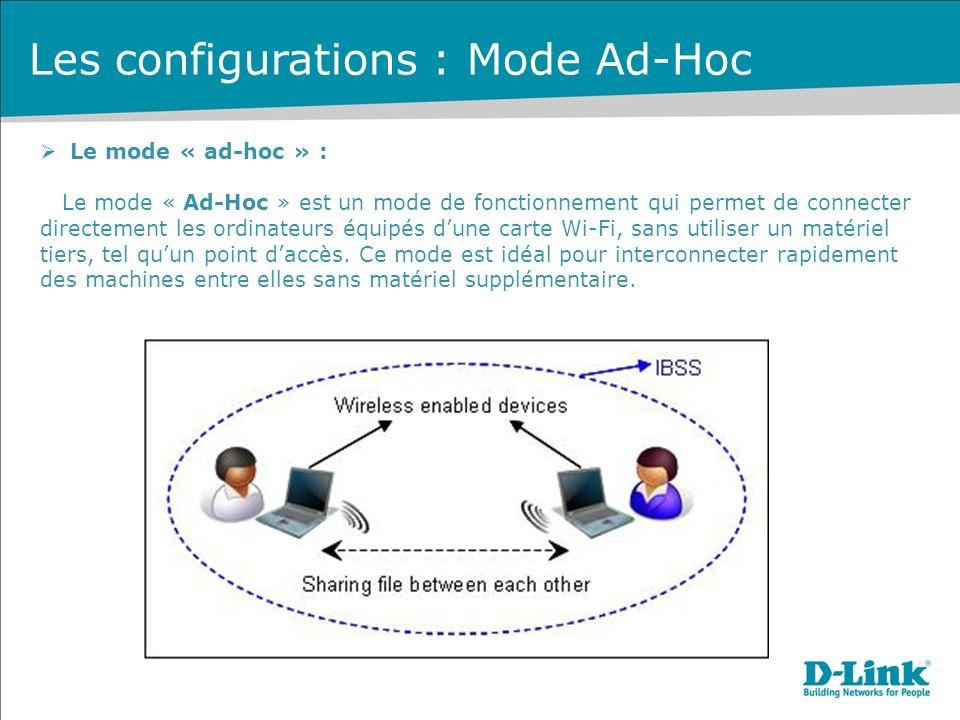 Les configurations : Mode Ad-Hoc