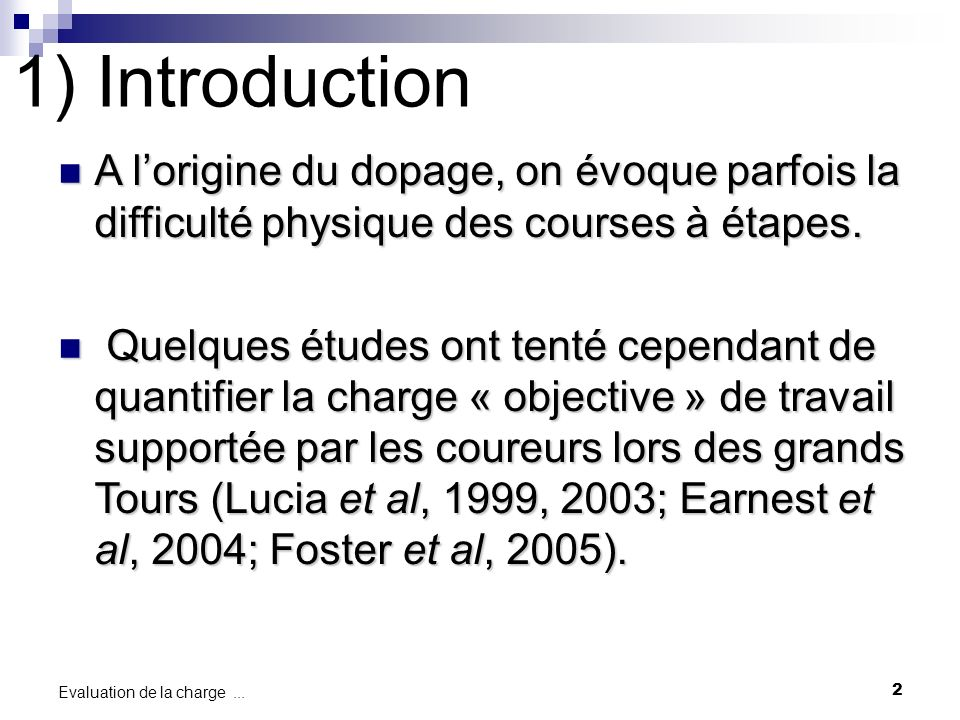 1) Introduction A l'origine du dopage, on évoque parfois la difficulté physique des courses à étapes.