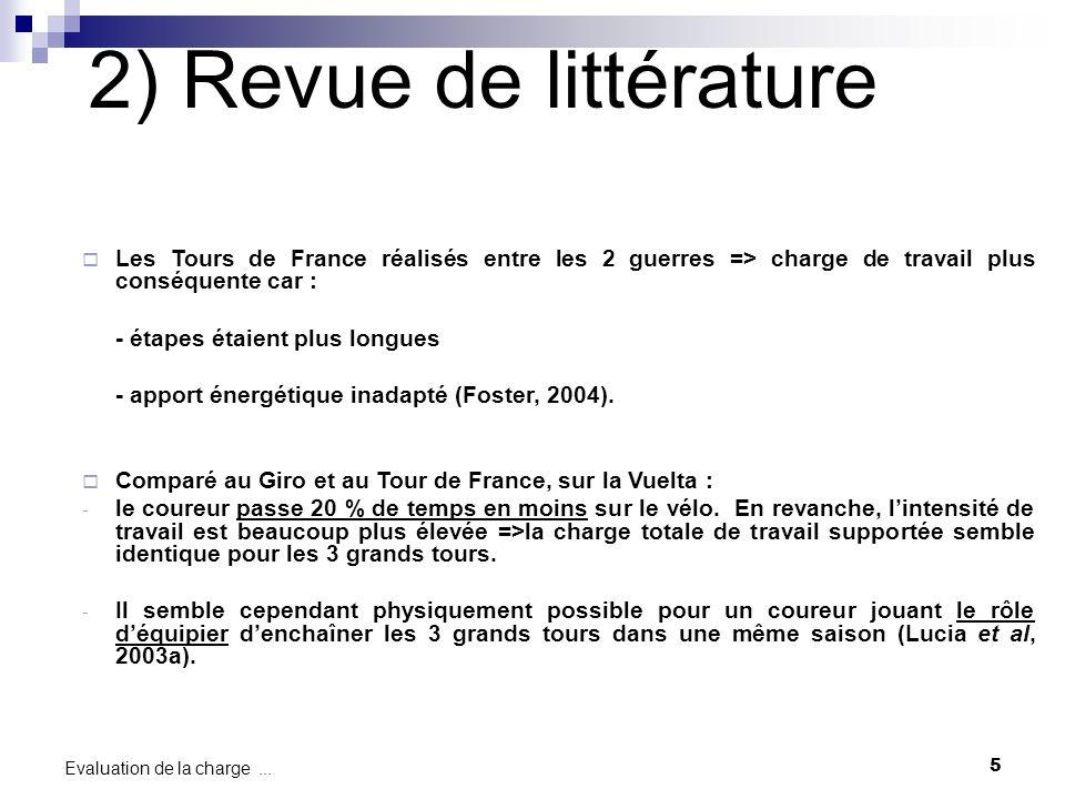 2) Revue de littérature Les Tours de France réalisés entre les 2 guerres => charge de travail plus conséquente car :