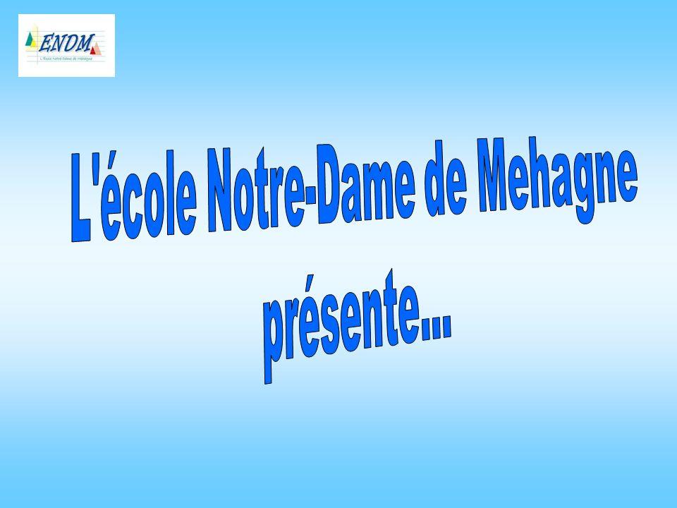 L école Notre-Dame de Mehagne