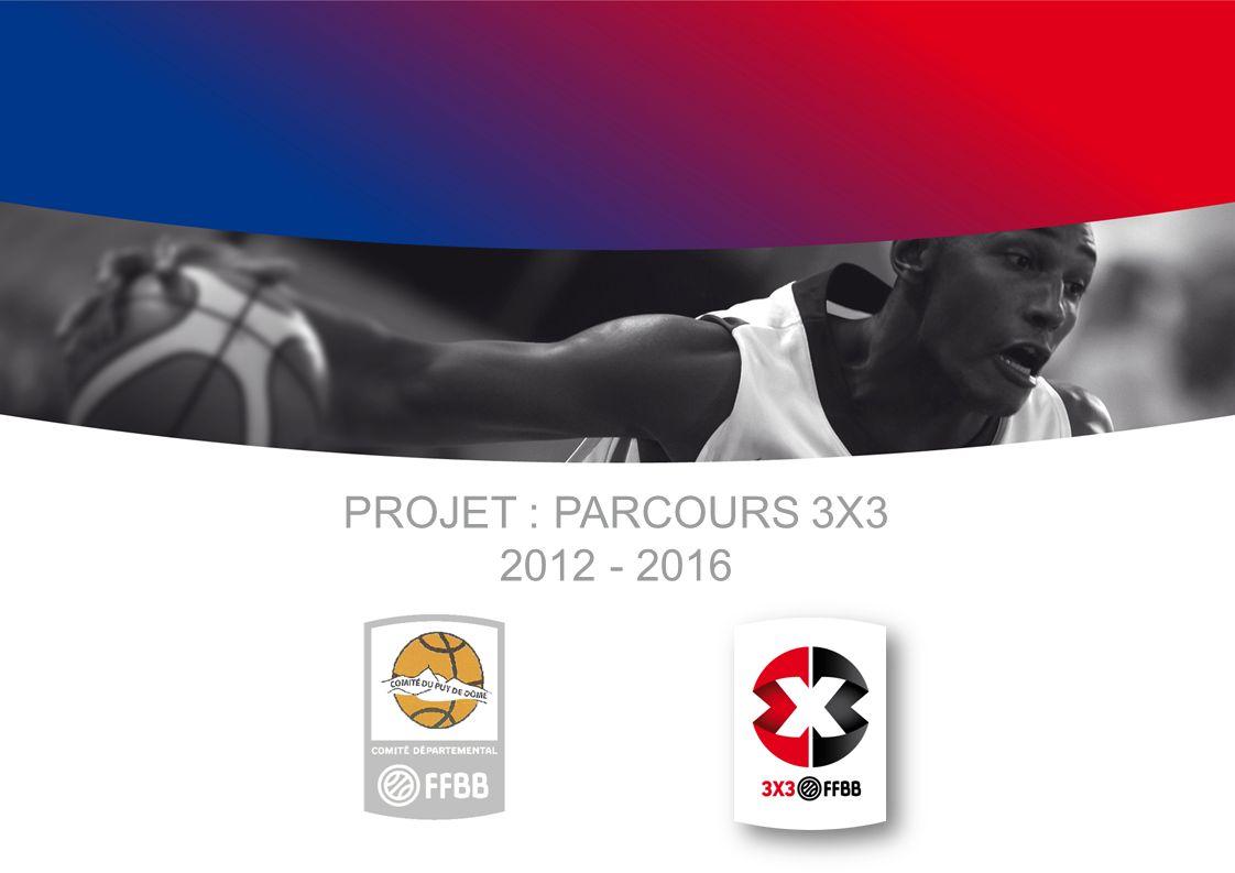 PROJET : PARCOURS 3X3 2012 - 2016