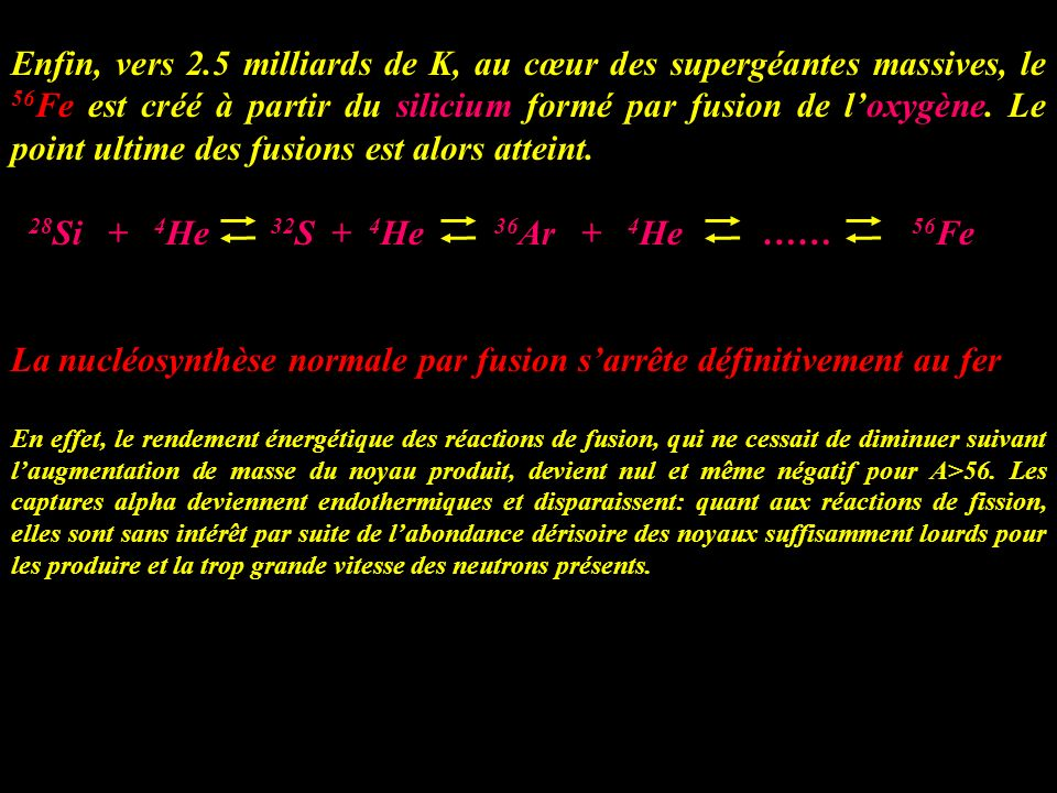 La nucléosynthèse normale par fusion s'arrête définitivement au fer.