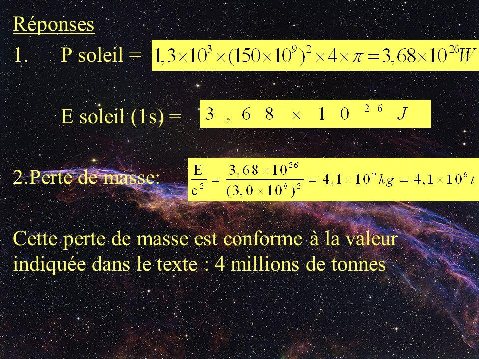Réponses 1. P soleil = E soleil (1s) = 2.Perte de masse: