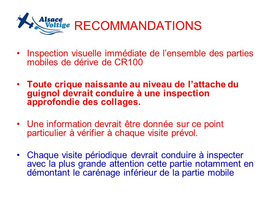 RECOMMANDATIONS Inspection visuelle immédiate de l'ensemble des parties mobiles de dérive de CR100.