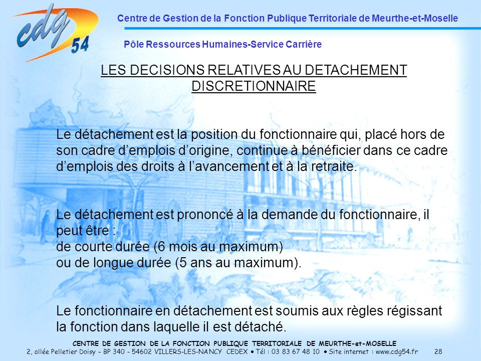 LES DECISIONS RELATIVES AU DETACHEMENT DISCRETIONNAIRE