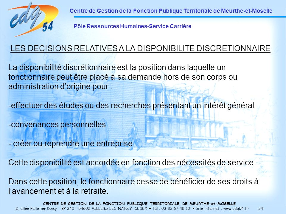 LES DECISIONS RELATIVES A LA DISPONIBILITE DISCRETIONNAIRE