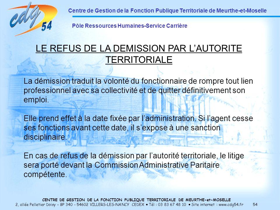 LE REFUS DE LA DEMISSION PAR L'AUTORITE TERRITORIALE