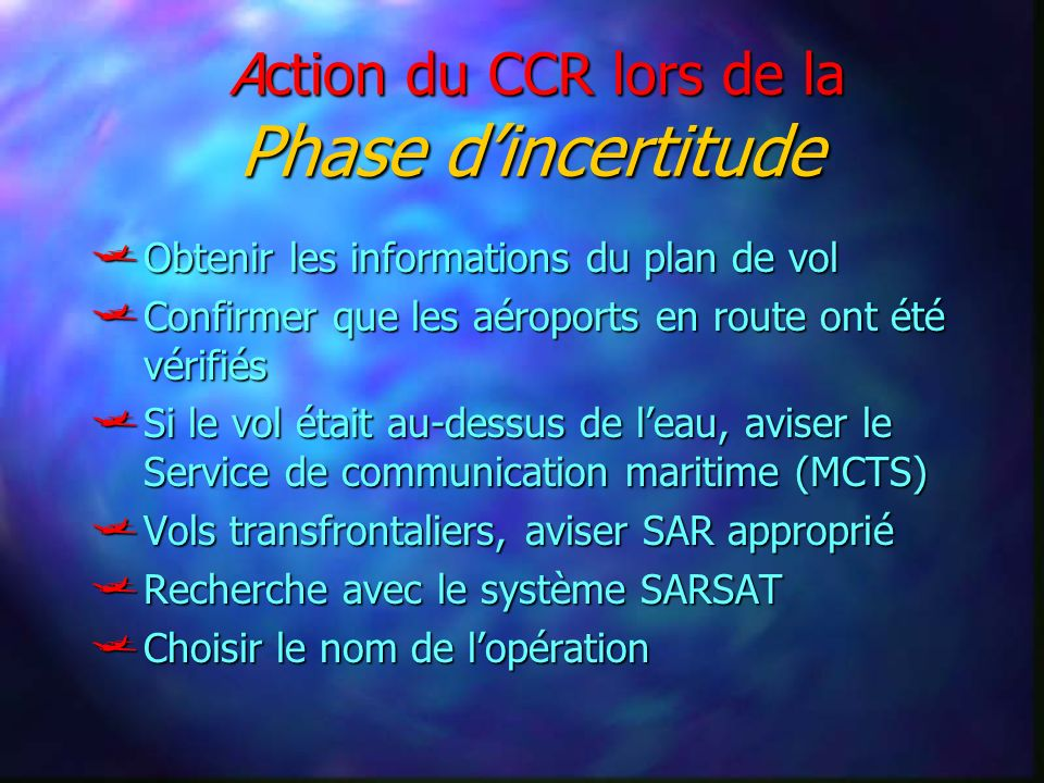 Action du CCR lors de la Phase d'incertitude
