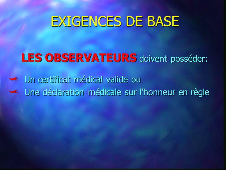 EXIGENCES DE BASE LES OBSERVATEURS doivent posséder:
