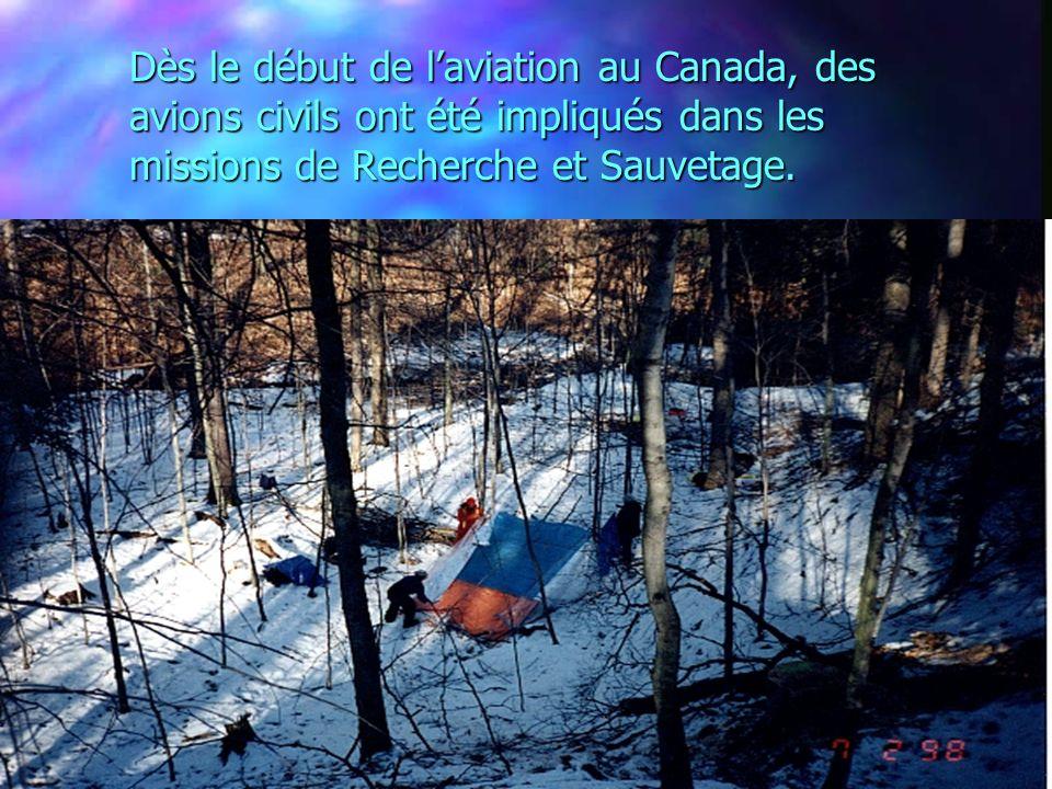 Dès le début de l'aviation au Canada, des avions civils ont été impliqués dans les missions de Recherche et Sauvetage.