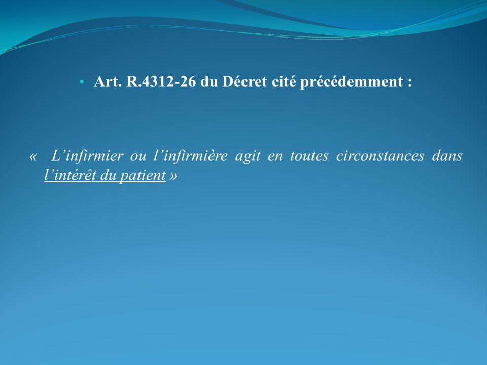 Art. R.4312-26 du Décret cité précédemment :