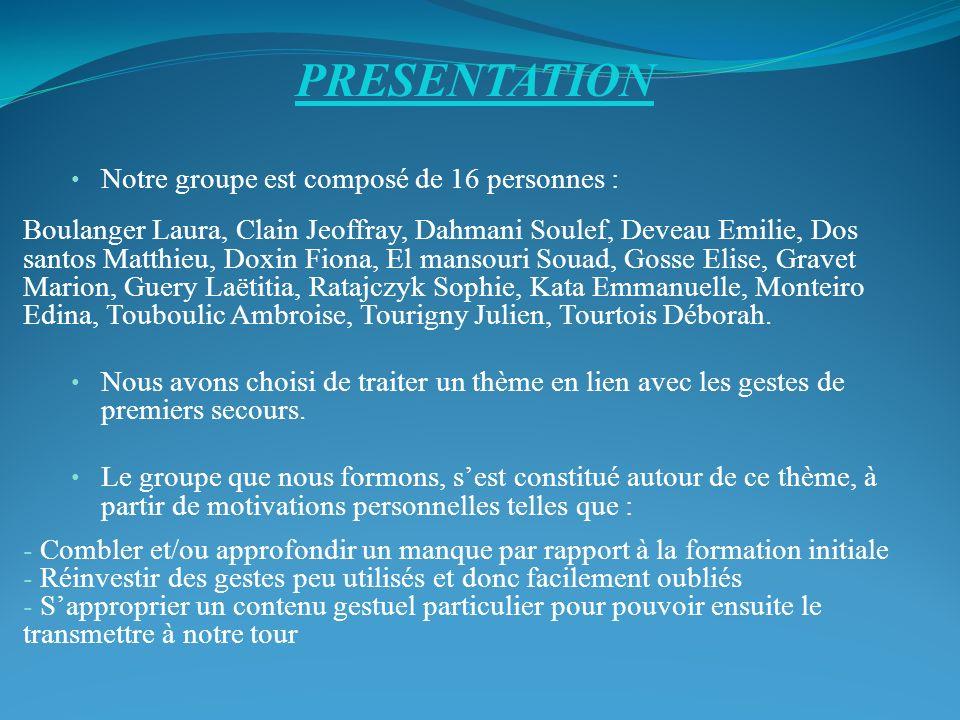 PRESENTATION Notre groupe est composé de 16 personnes :