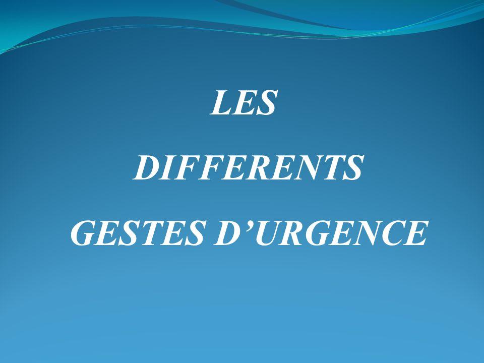 LES DIFFERENTS GESTES D'URGENCE