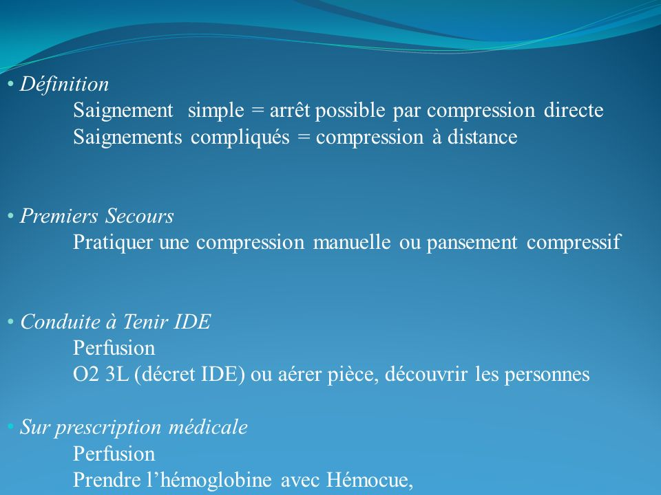 Définition. Saignement simple = arrêt possible par compression directe
