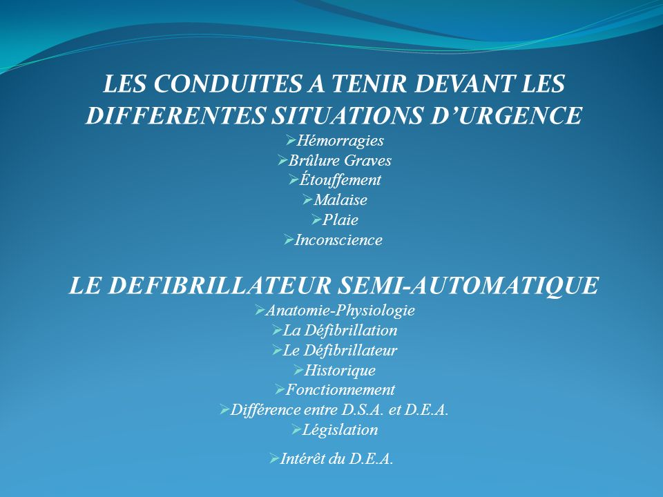 LES CONDUITES A TENIR DEVANT LES DIFFERENTES SITUATIONS D'URGENCE