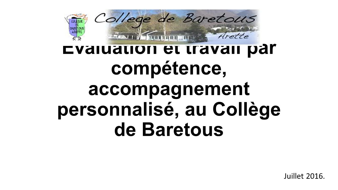 Evaluation et travail par compétence, accompagnement personnalisé, au Collège de Baretous