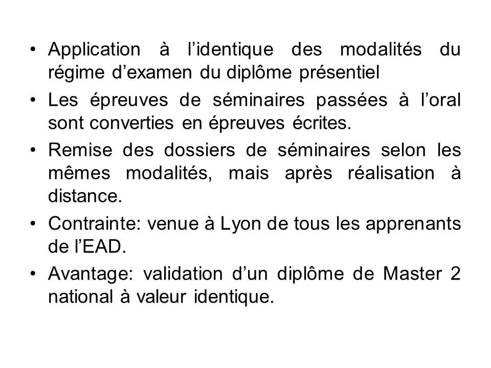 Application à l'identique des modalités du régime d'examen du diplôme présentiel