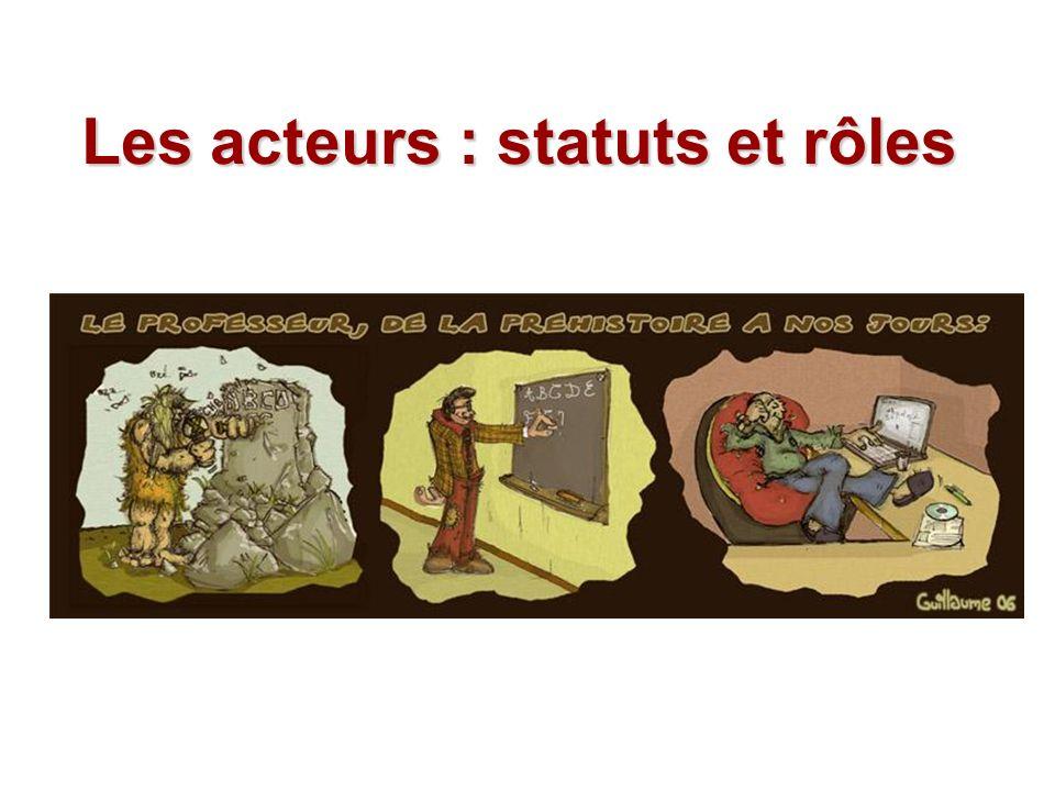 Les acteurs : statuts et rôles