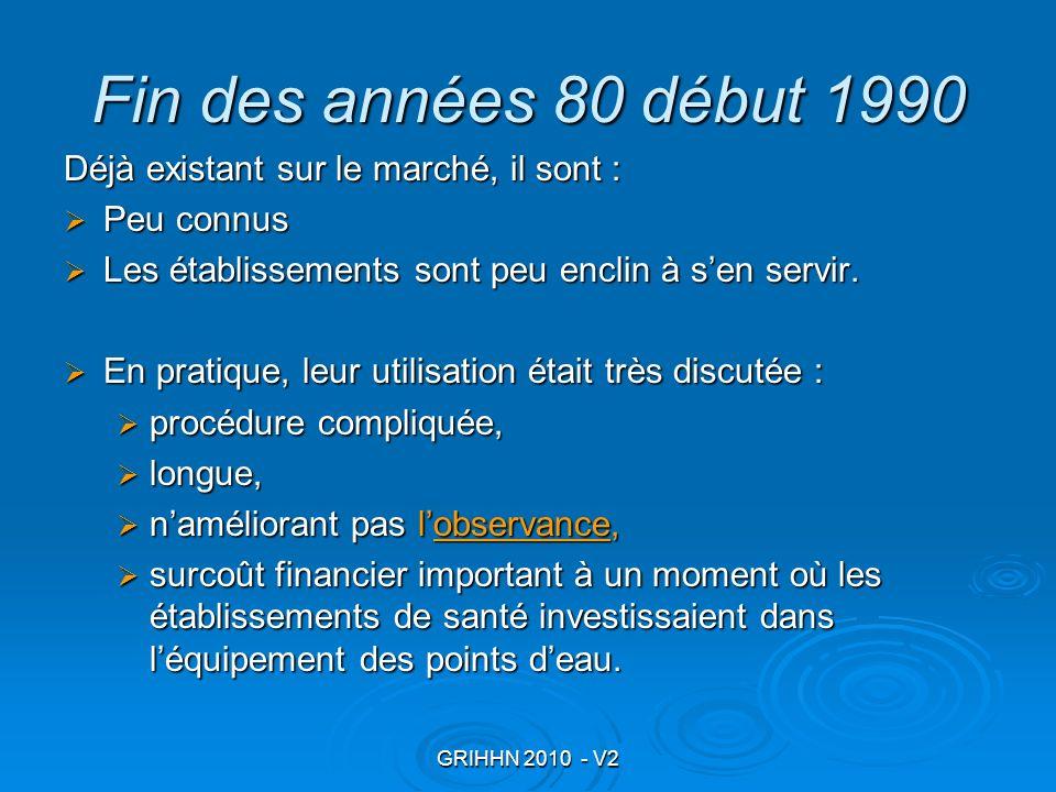 Fin des années 80 début 1990 Déjà existant sur le marché, il sont :