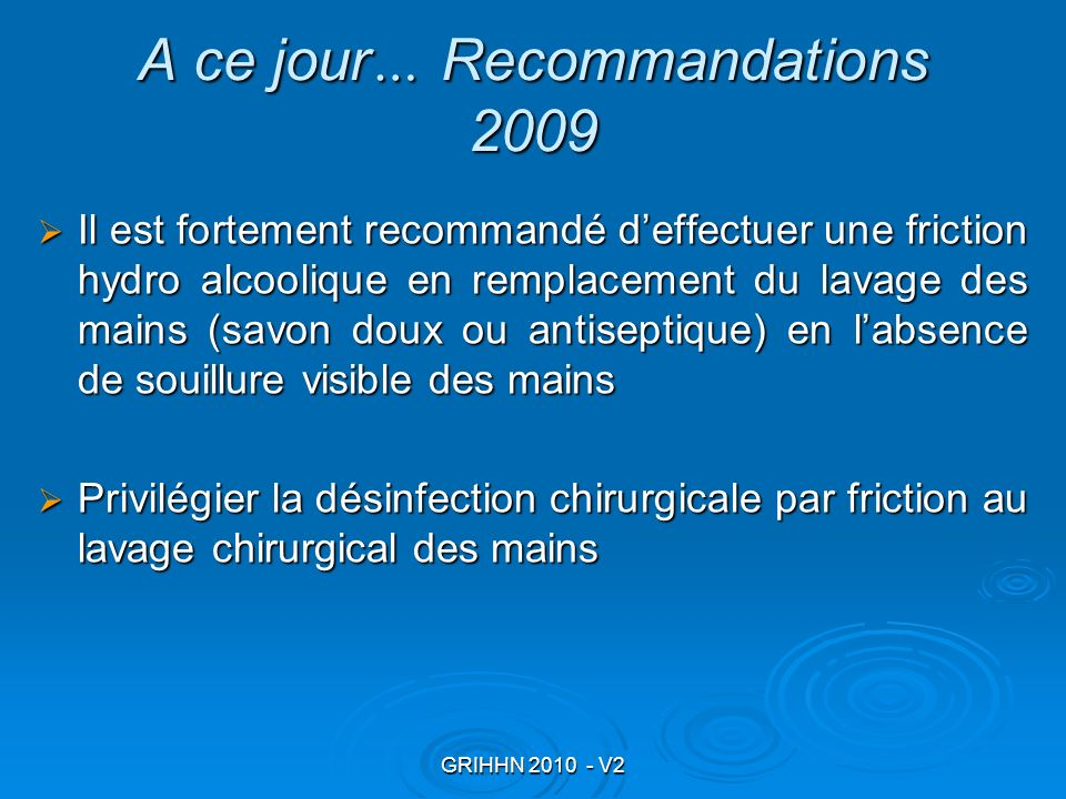 A ce jour… Recommandations 2009