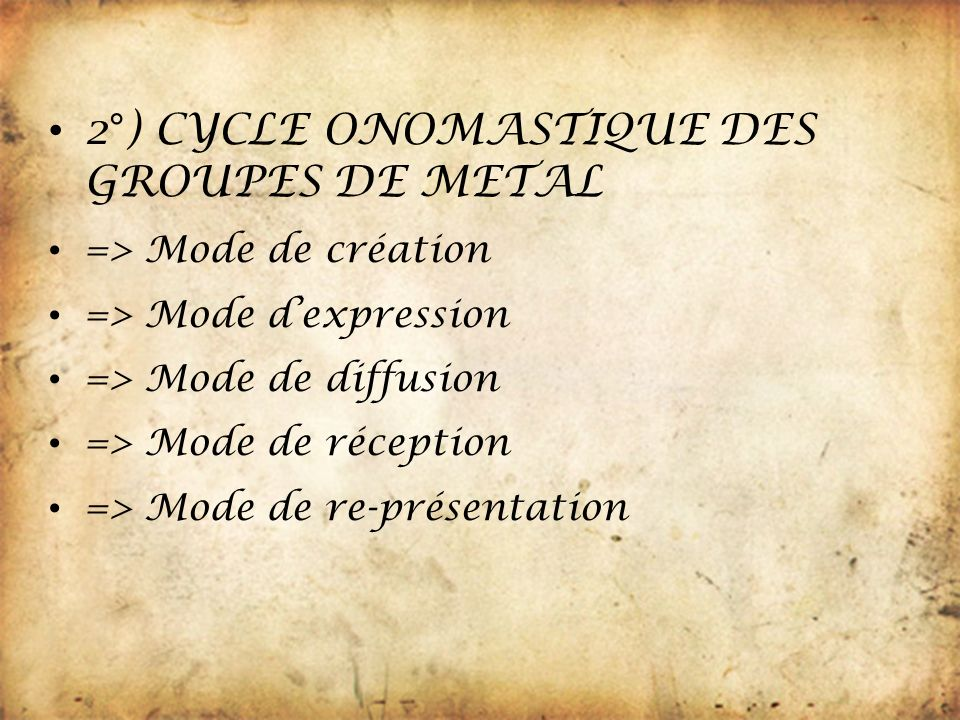 2°) CYCLE ONOMASTIQUE DES GROUPES DE METAL