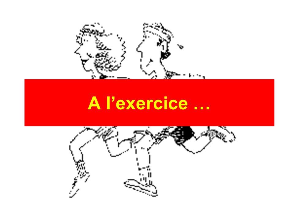 A l'exercice …