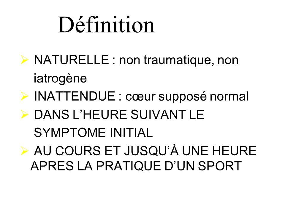 Définition NATURELLE : non traumatique, non iatrogène