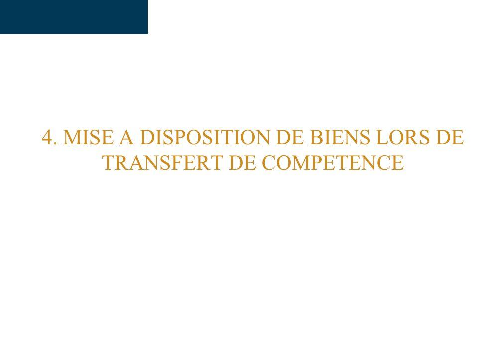 4. MISE A DISPOSITION DE BIENS LORS DE TRANSFERT DE COMPETENCE