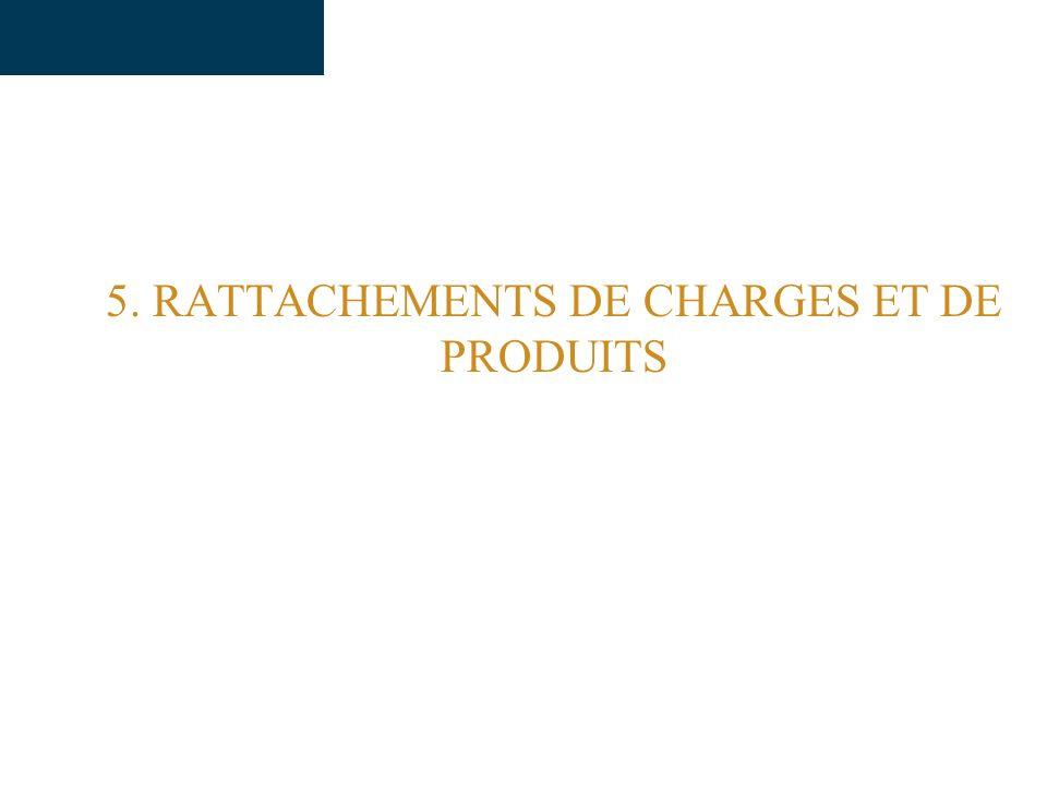 5. RATTACHEMENTS DE CHARGES ET DE PRODUITS