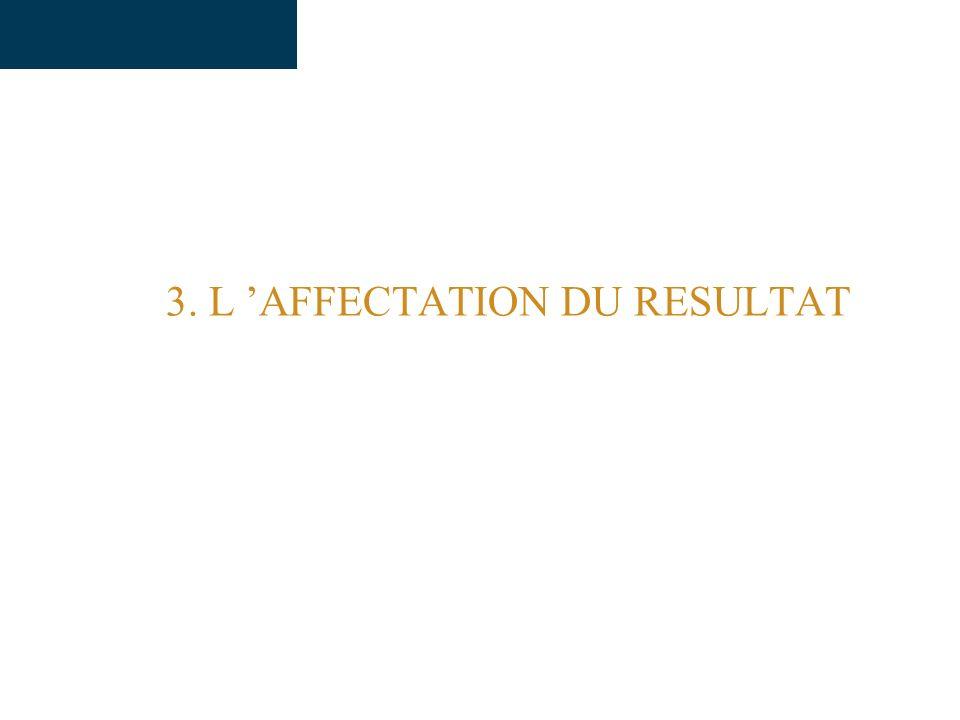 3. L 'AFFECTATION DU RESULTAT