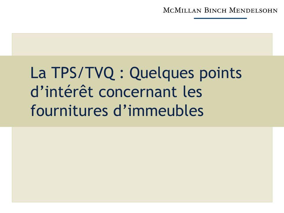 La TPS/TVQ : Quelques points d'intérêt concernant les fournitures d'immeubles