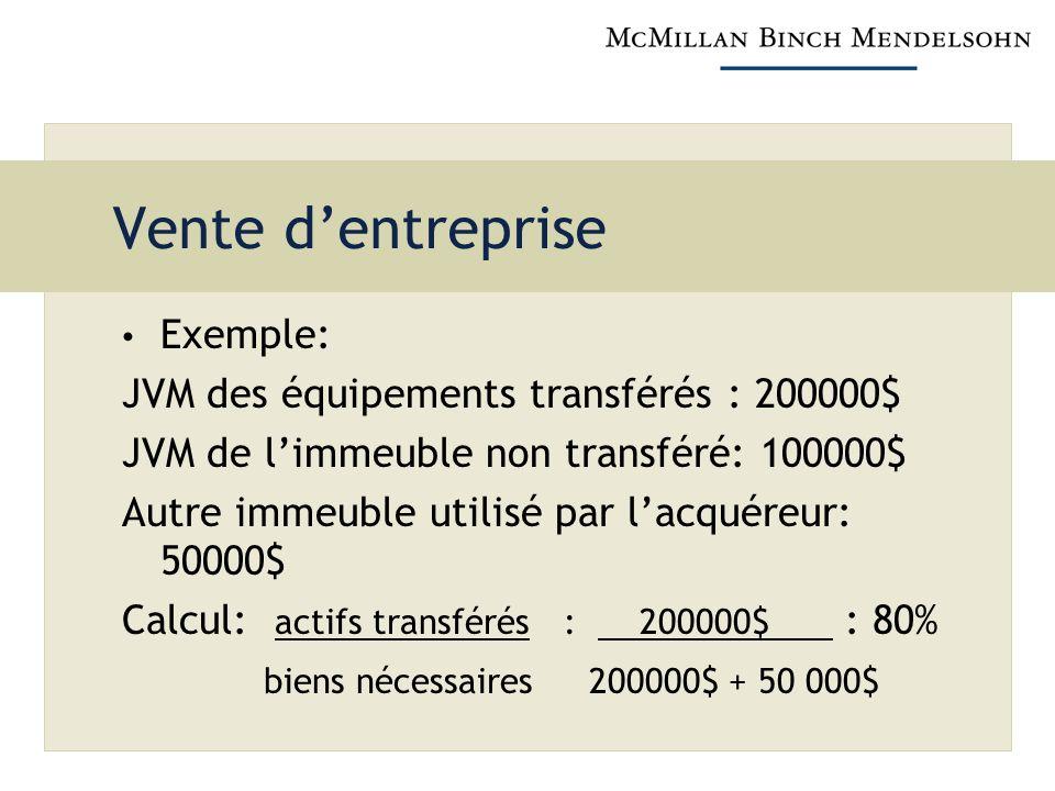 Vente d'entreprise Exemple: JVM des équipements transférés : 200000$