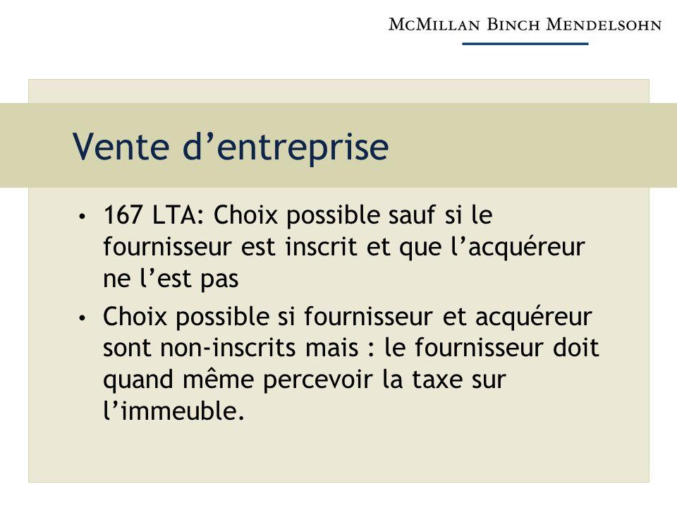 Vente d'entreprise 167 LTA: Choix possible sauf si le fournisseur est inscrit et que l'acquéreur ne l'est pas.