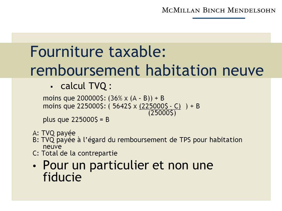 Fourniture taxable: remboursement habitation neuve