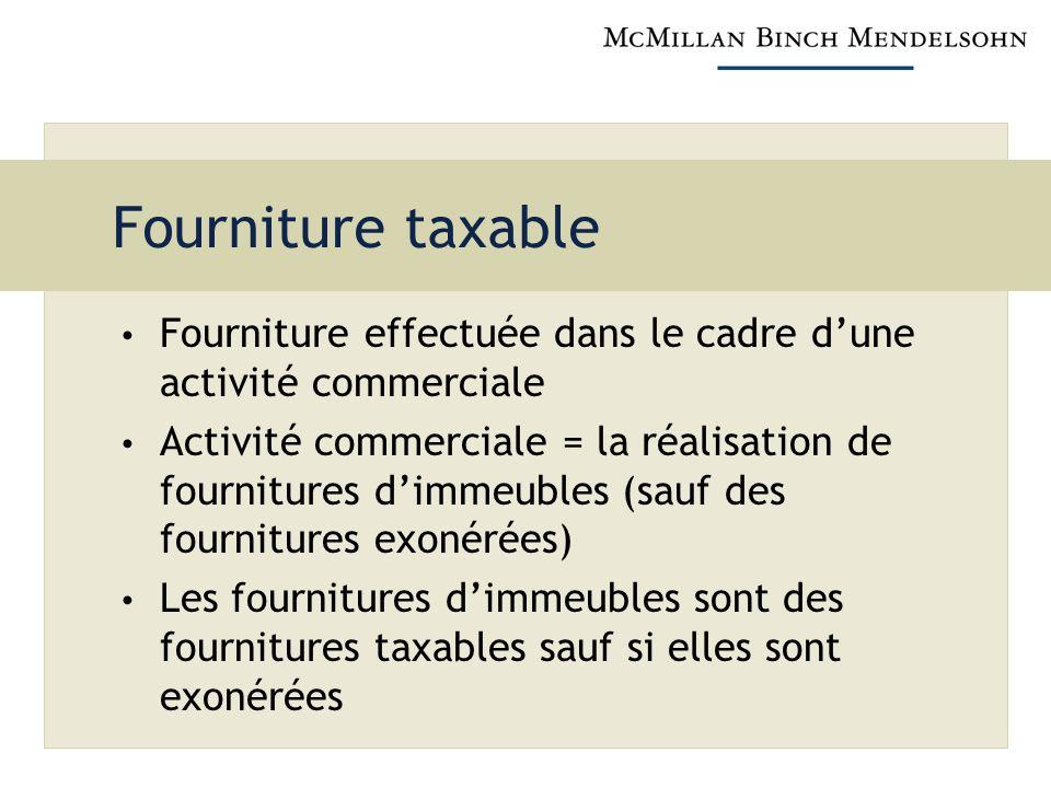 Fourniture taxable Fourniture effectuée dans le cadre d'une activité commerciale.