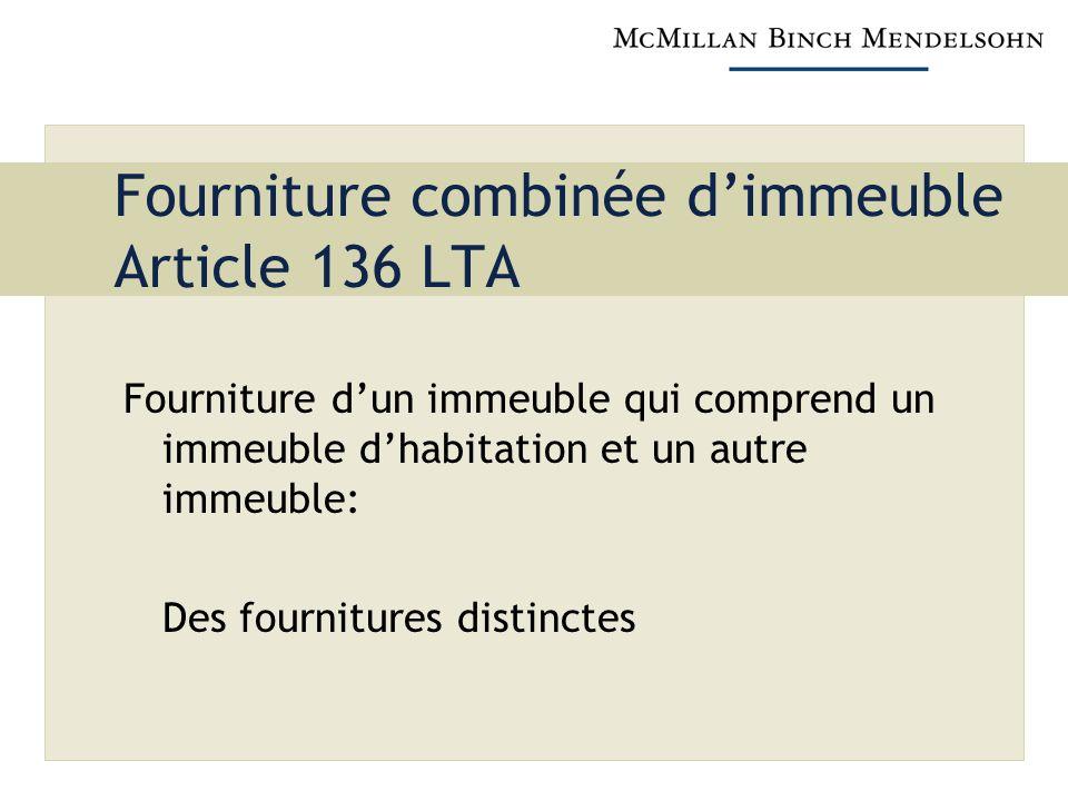 Fourniture combinée d'immeuble Article 136 LTA