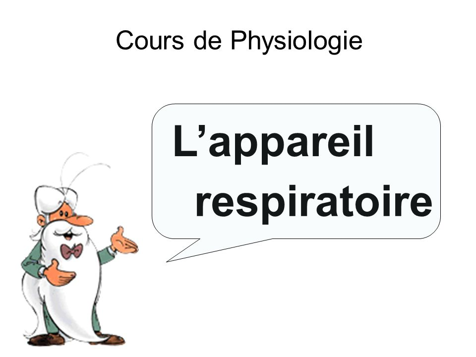 Cours de Physiologie L'appareil respiratoire