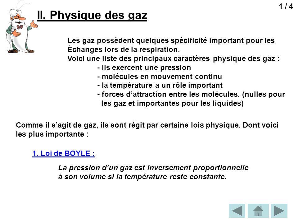 1 / 4 II. Physique des gaz. Les gaz possèdent quelques spécificité important pour les. Échanges lors de la respiration.