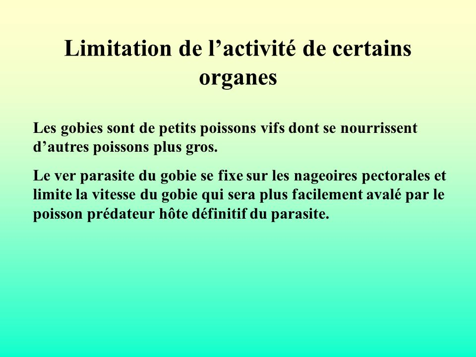 Limitation de l'activité de certains organes